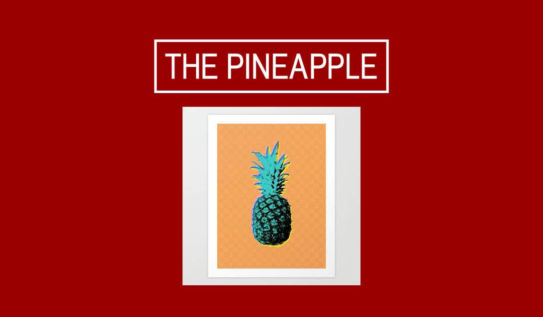 What is up with that pineapple?