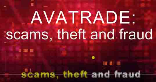 AVATRADE: scams, theft and fraud