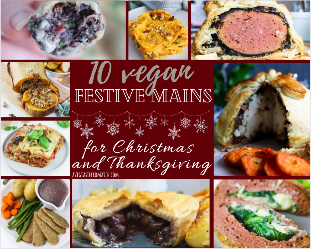 10 Inspirational Vegan Festive Mains for Christmas and Thanksgiving