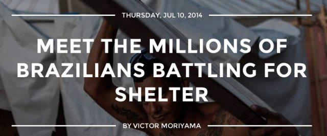 MEET THE MILLIONS OF BRAZILIANS BATTLING FOR SHELTER