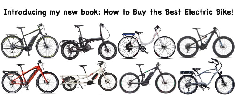 My new electric bike book is packed with reviews of some of the newest, best quality electric bikes, thanks to my collaboration with two of the greatest ebike reviewers in the world