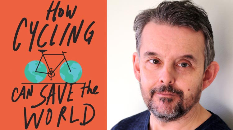 how cycling can save the world cover plus peter walker author 2