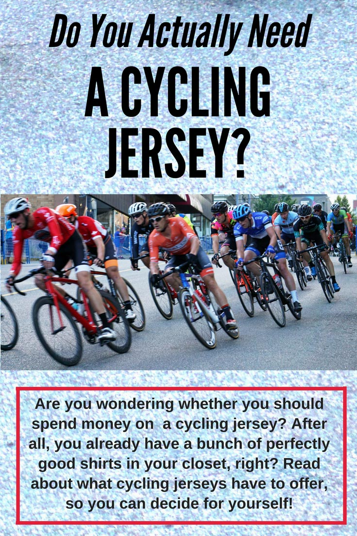 Do you need a cycing jersey?