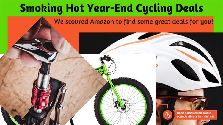 Smoking Hot Year-end Cycling Deals. Smoking Hot Year-end Cycling Deals