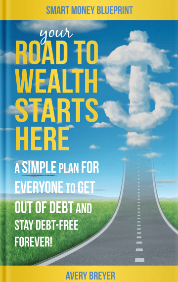 Your Road to Wealth Starts Here by Avery Breyer