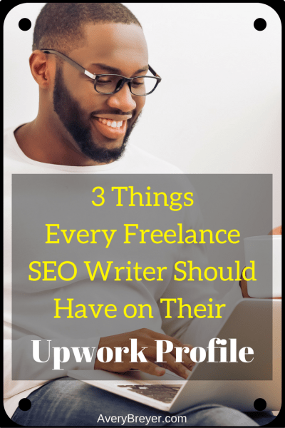 3 things every freelance SEO writer should have on their upwork profile