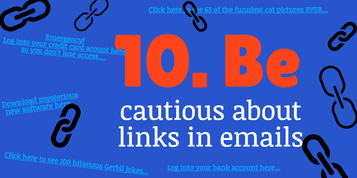 be cautious about links in emails for internet safety