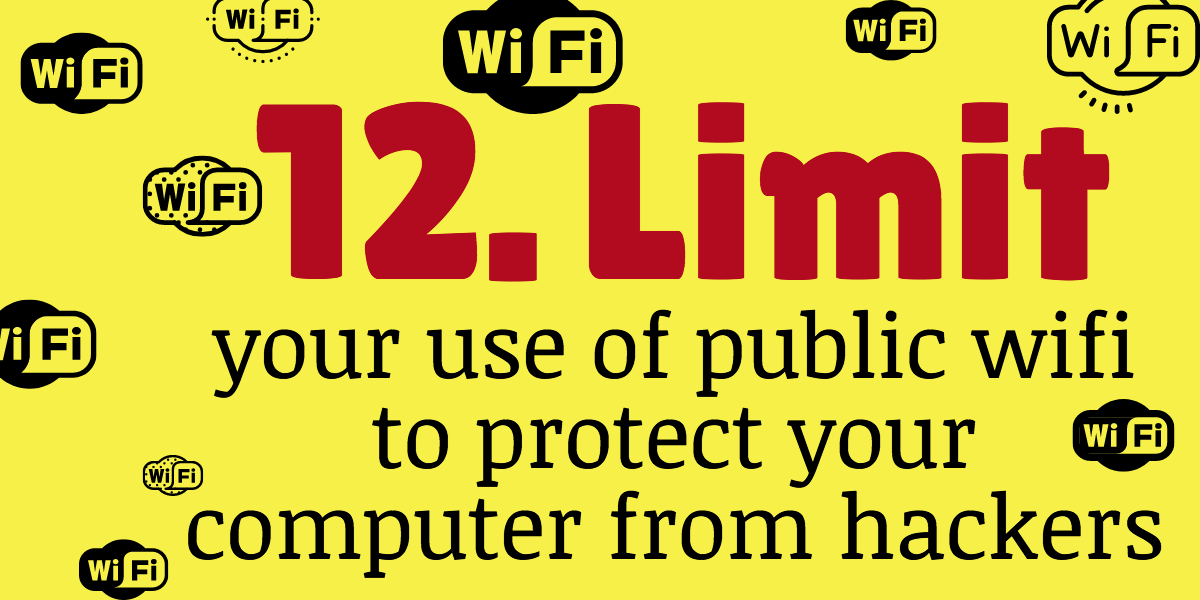 protect your computer from hackers by limiting your use of public wifi and staying safer online