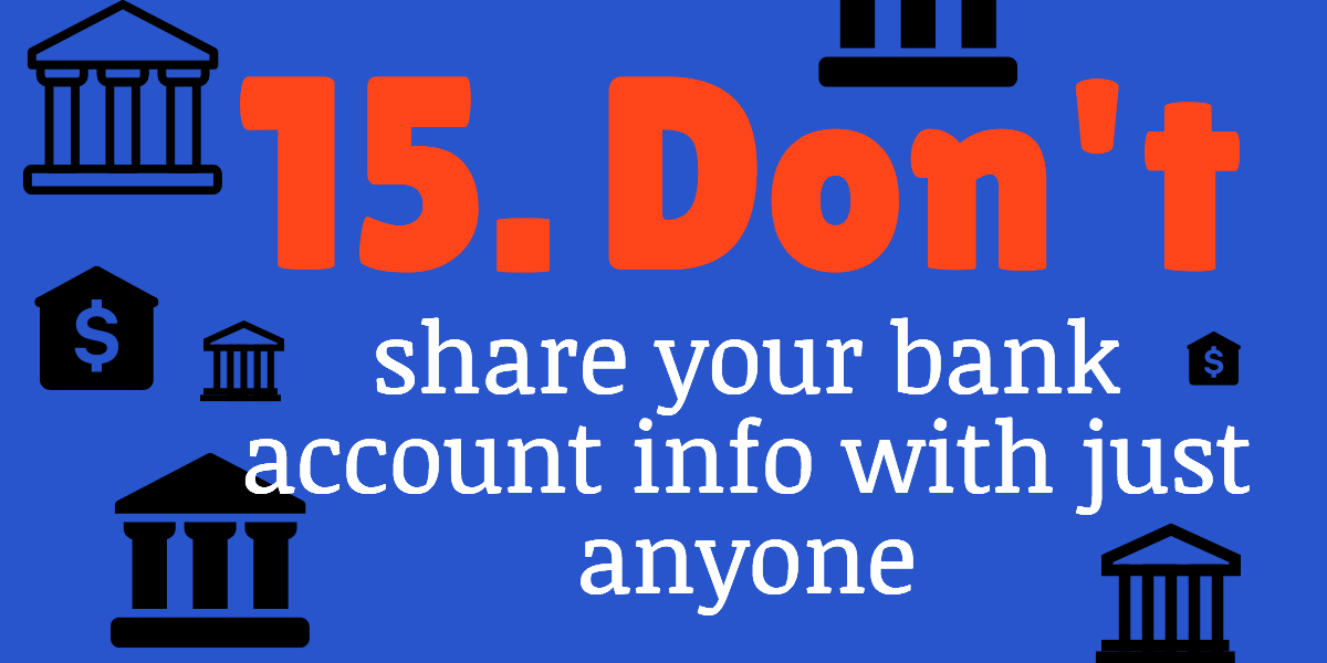 protect yourself from identity theft do not share your bank account information with just anyone