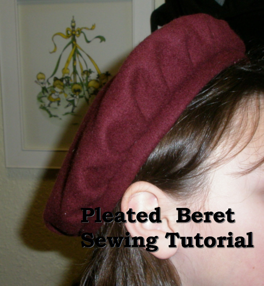 Wool Beret Sewing Tutorial  (or fleece)