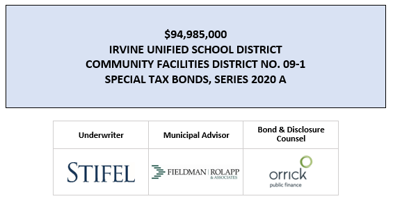 $94,985,000 IRVINE UNIFIED SCHOOL DISTRICT COMMUNITY FACILITIES DISTRICT NO. 09-1 SPECIAL TAX BONDS, SERIES 2020 A FOS POSTED 5-1-20