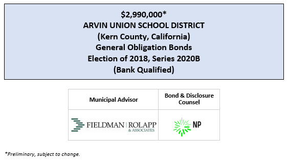 $2,990,000* ARVIN UNION SCHOOL DISTRICT (Kern County, California) General Obligation Bonds Election of 2018, Series 2020B (Bank Qualified) POS POSTED 6-23-20