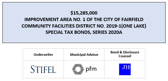 $15,285,000 IMPROVEMENT AREA NO. 1 OF THE CITY OF FAIRFIELD COMMUNITY FACILITIES DISTRICT NO. 2019-1(ONE LAKE) SPECIAL TAX BONDS, SERIES 2020A LOM POSTED 7-2-20