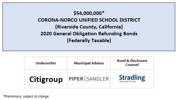 $54,000,000* CORONA-NORCO UNIFIED SCHOOL DISTRICT (Riverside County, California) 2020 General Obligation Refunding Bonds (Federally Taxable) POS POSTED 7-8-20