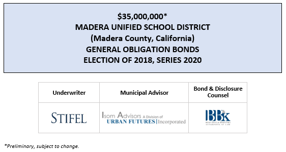 $35,000,000* MADERA UNIFIED SCHOOL DISTRICT (Madera County, California) GENERAL OBLIGATION BONDS ELECTION OF 2018, SERIES 2020 POS POSTED 7-14-20