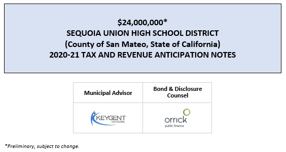 SUPPLEMENT TO PRELIMINARY OFFICIAL STATEMENT DATED JULY 23, 2020 relating to $24,000,000* SEQUOIA UNION HIGH SCHOOL DISTRICT (County of San Mateo, State of California) 2020-21 TAX AND REVENUE ANTICIPATION NOTES POSTED 7-27-20
