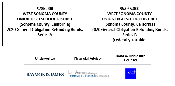 $735,000 WEST SONOMA COUNTY UNION HIGH SCHOOL DISTRICT (Sonoma County, California) 2020 General Obligation Refunding Bonds, Series A $5,025,000 WEST SONOMA COUNTY UNION HIGH SCHOOL DISTRICT (Sonoma County, California) 2020 General Obligation Refunding Bonds, Series B (Federally Taxable) FOS POSTED 8-27-2020