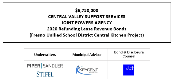 $6,750,000 CENTRAL VALLEY SUPPORT SERVICES JOINT POWERS AGENCY 2020 Refunding Lease Revenue Bonds (Fresno Unified School District Central Kitchen Project) FOS POSTED 9-24-20