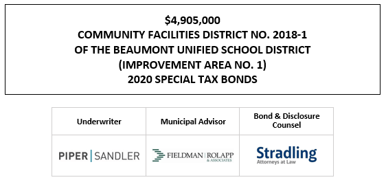 $4,905,000 COMMUNITY FACILITIES DISTRICT NO. 2018-1 OF THE BEAUMONT UNIFIED SCHOOL DISTRICT (IMPROVEMENT AREA NO. 1) 2020 SPECIAL TAX BONDS FOS POSTED 10-15-20