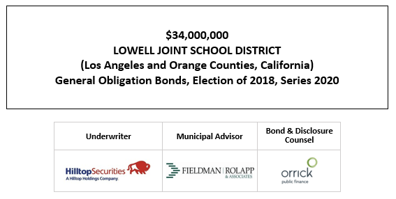 $34,000,000 LOWELL JOINT SCHOOL DISTRICT (Los Angeles and Orange Counties, California) General Obligation Bonds, Election of 2018, Series 2020 FOS POSTED 10-21-20