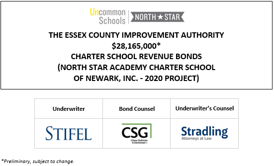 THE ESSEX COUNTY IMPROVEMENT AUTHORITY $26,110,000* CHARTER SCHOOL REVENUE BONDS (NORTH STAR ACADEMY CHARTER SCHOOL OF NEWARK, INC. – 2020 PROJECT) PLOM + INVESTOR PRESENTATION POSTED 10-8-20