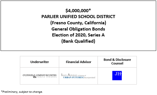 $4,000,000 PARLIER UNIFIED SCHOOL DISTRICT (Fresno County, California) General Obligation Bonds Election of 2020, Series A (Bank Qualified) POS POSTED 10-7-20