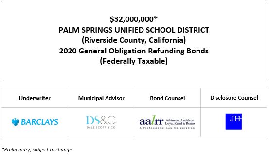$32,000,000* PALM SPRINGS UNIFIED SCHOOL DISTRICT (Riverside County, California) 2020 General Obligation Refunding Bonds (Federally Taxable) POS POSTED 10-7-20