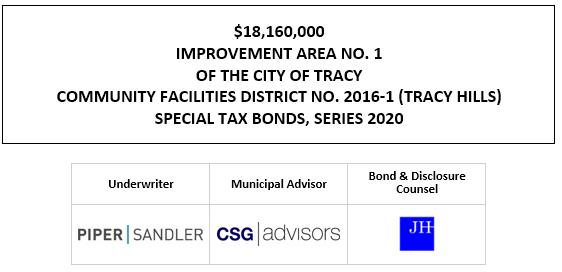 $18,160,000 IMPROVEMENT AREA NO. 1 OF THE CITY OF TRACY COMMUNITY FACILITIES DISTRICT NO. 2016-1 (TRACY HILLS) SPECIAL TAX BONDS, SERIES 2020 FOS POSTED 11-4-20