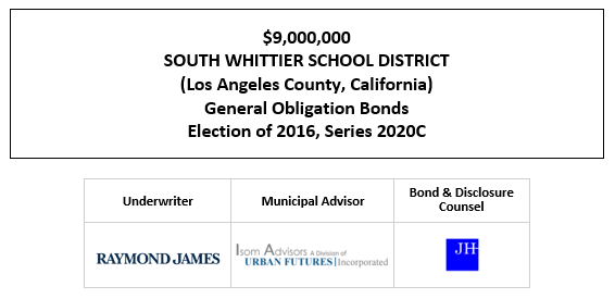 $9,000,000 SOUTH WHITTIER SCHOOL DISTRICT (Los Angeles County, California) General Obligation Bonds Election of 2016, Series 2020C FOS POSTED 11-5-20