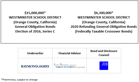 $15,000,000* WESTMINSTER SCHOOL DISTRICT (Orange County, California) General Obligation Bonds Election of 2016, Series C $6,300,000* WESTMINSTER SCHOOL DISTRICT (Orange County, California) 2020 Refunding General Obligation Bonds (Federally Taxable Crossover Bonds) POS POSTED 11-13-20