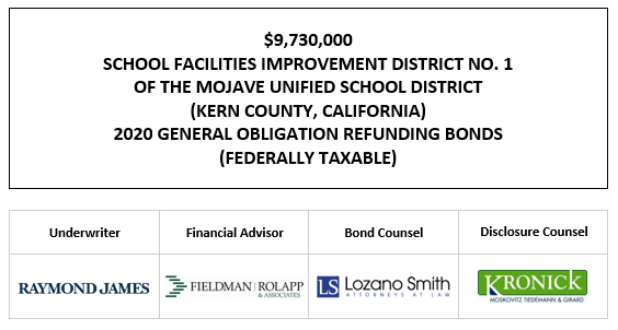 $9,730,000 SCHOOL FACILITIES IMPROVEMENT DISTRICT NO. 1 OF THE MOJAVE UNIFIED SCHOOL DISTRICT (KERN COUNTY, CALIFORNIA) 2020 GENERAL OBLIGATION REFUNDING BONDS (FEDERALLY TAXABLE) FOS POSTED 12-17-20