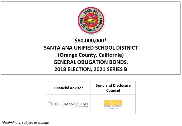 $80,000,000* SANTA ANA UNIFIED SCHOOL DISTRICT (Orange County, California) GENERAL OBLIGATION BONDS, 2018 ELECTION, 2021 SERIES B POS POSTED 12-29-20