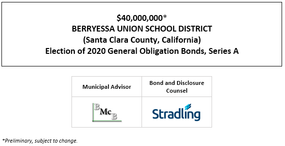 SUPPLEMENT TO THE PRELIMINARY OFFICIAL STATEMENT relating to $40,000,000* BERRYESSA UNION SCHOOL DISTRICT (Santa Clara County, California) Election of 2020 General Obligation Bonds, Series A SUPPLEMENT TO POS POSTED 12-14-20