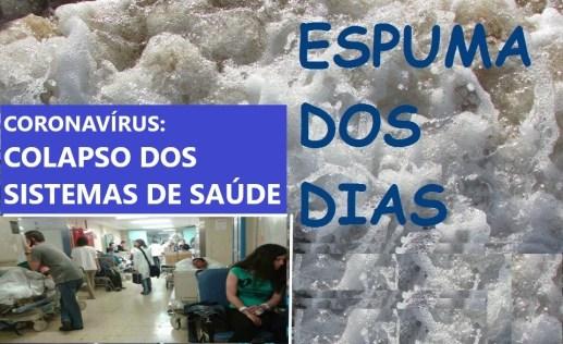 Espuma dos dias Coronavirus Colapso Sistemas Saúde