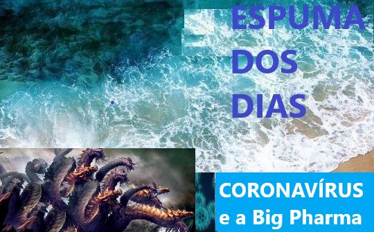 Espuma dos dias 2 Coronavirus e a Hidra