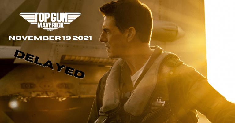 Top Gun: Maverick – DELAYED