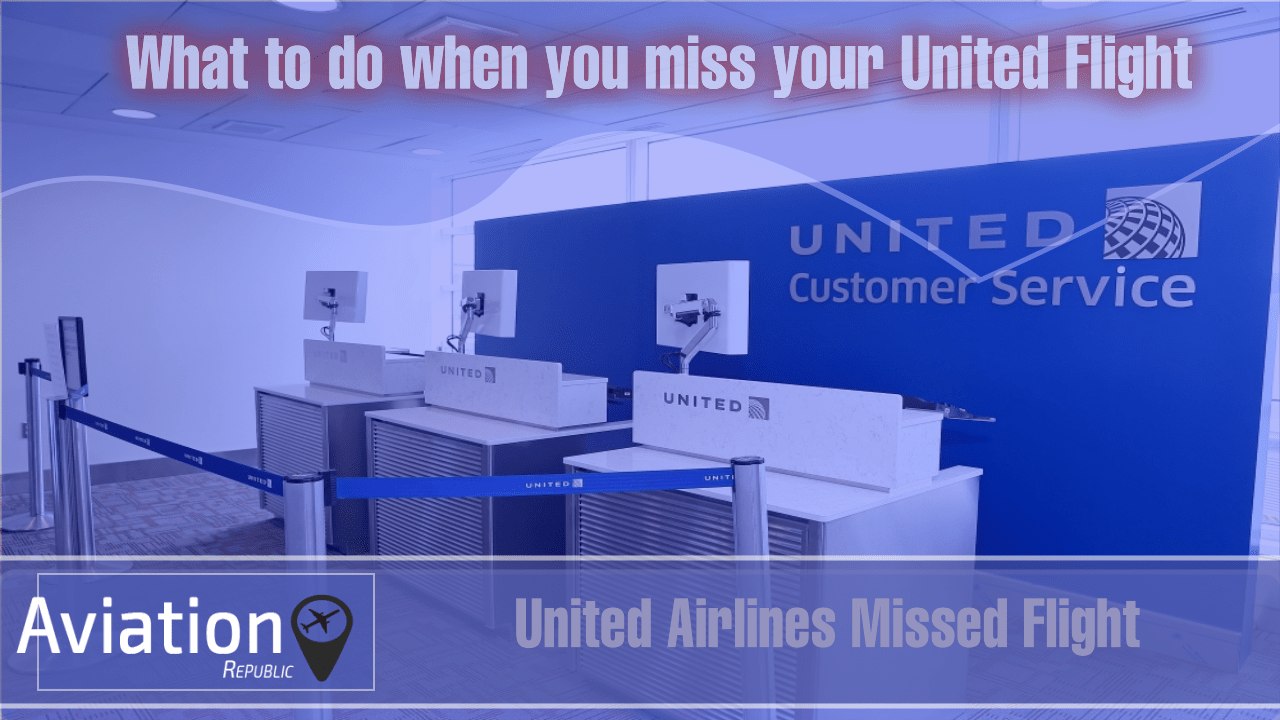 What to do when you miss your United Airlines Flight