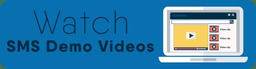Watch SMS Demo Videos