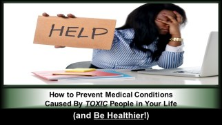 """""""How to Prevent Medical Conditions Caused By TOXIC People in Your Life (and Be Healthier!)"""""""