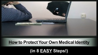 """""""How to Protect Your Own Medical Identity (in 8 EASY Steps!)"""""""