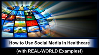"""""""How to Use Social Media in Healthcare (with REAL-WORLD Examples!)"""""""