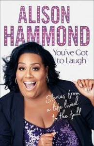 Comedy books and biographies: Alison Hammond You've Got To Laugh