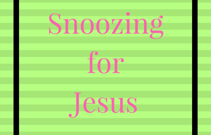 Snoozing and Jesus