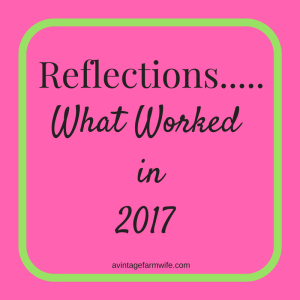 Reflections….What Worked for Me in 2017