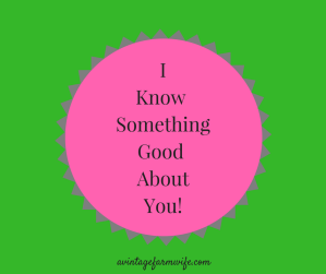 I Know Something Good About YOU!!!