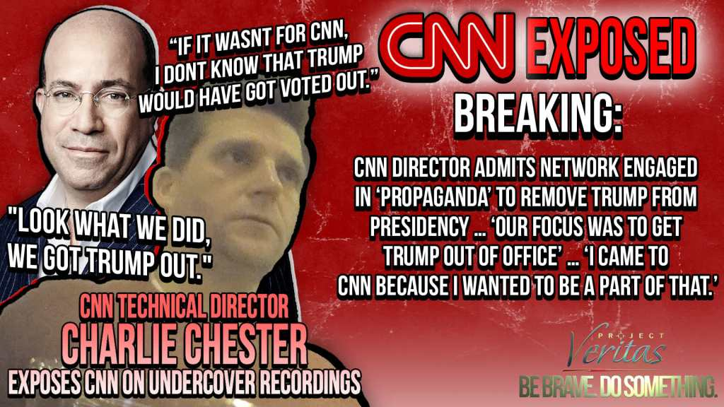 PART 1: CNN Director ADMITS Network Engaged in 'Propaganda' to Remove Trump from Presidency … 'Our Focus Was to Get Trump Out of Office' … 'I Came to CNN Because I Wanted to Be a Part of That'