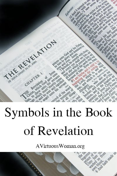 What Do the Symbols in the Book of Revelation Mean? @ AVirtuousWoman.org