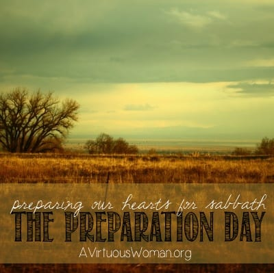 The Preparation Day Preparing Our Hearts for Sabbath A