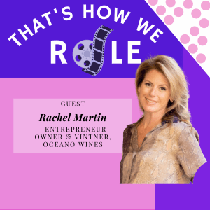 Turning Your Passion Into Wine with Rachel Martin