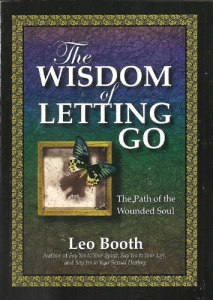 The Wisdom of Letting Go by Leo Booth